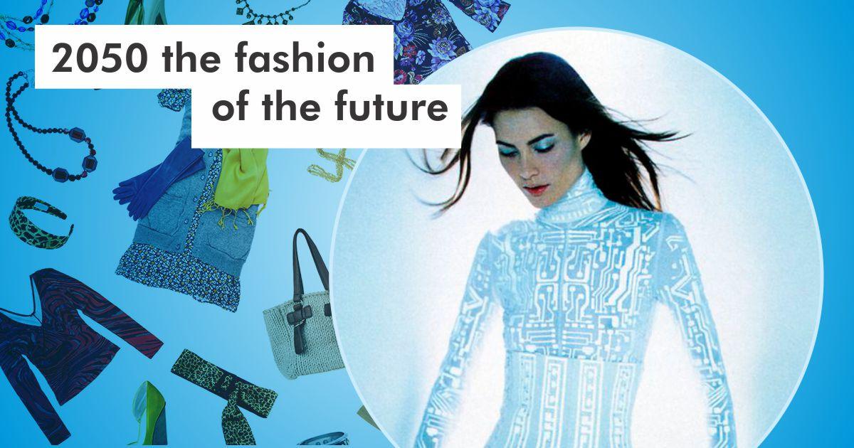 2050 - the future fashion