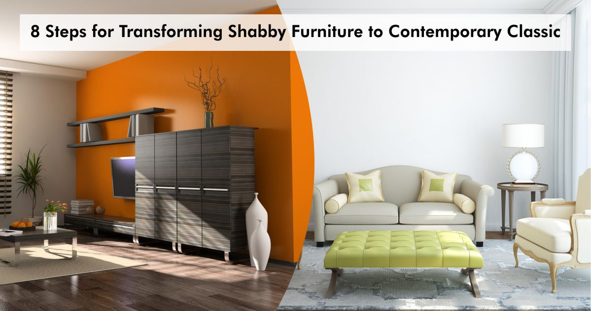 8 Steps For Transforming Shabby Furniture To Contemporary Classic